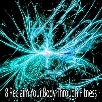 8 Reclaim Your Body Through Fitness