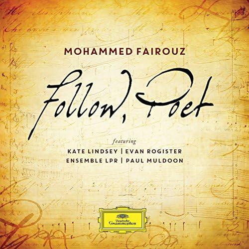 Mohammed Fairouz, Evan Rogister, Ensemble LPR, Kate Lindsey & Paul Muldoon