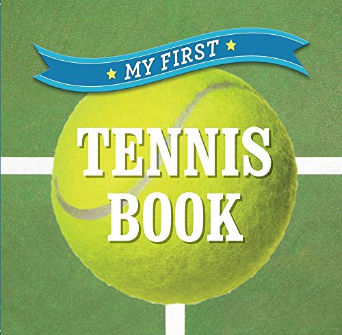 Compare Textbook Prices for My First Tennis Book First Sports Illustrated Edition ISBN 9781454919759 by Sterling Publishing Co., Inc.