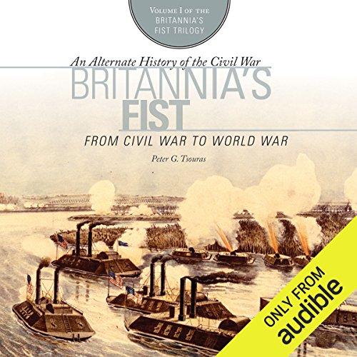 Britannia's Fist: From Civil War to World War  cover art