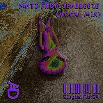 Matt from Seabreeze (feat. Berkieboss)