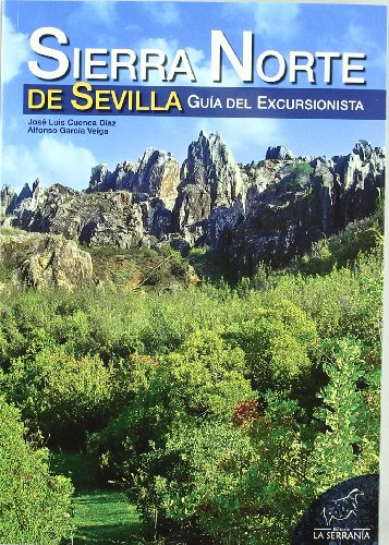 Sierra Norte de Sevilla: Guía del excursionista (Serie Guías)