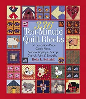 336 Ten Minute Quilt Blocks: Foundation-piece, Quick-piece, No Sew Applique, Stamp, Stencil, Paint and Embellish by Holly L. Schmidt (1999-08-05)