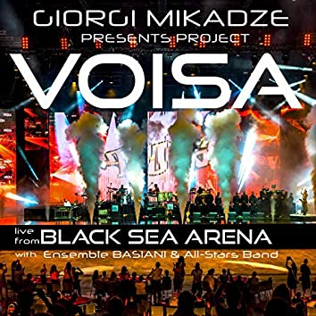 Voisa (Live from Black Sea Arena)