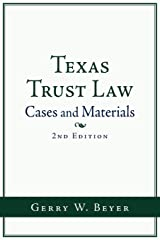 Texas Trust Law: Cases and Materials (2nd ed.) Paperback