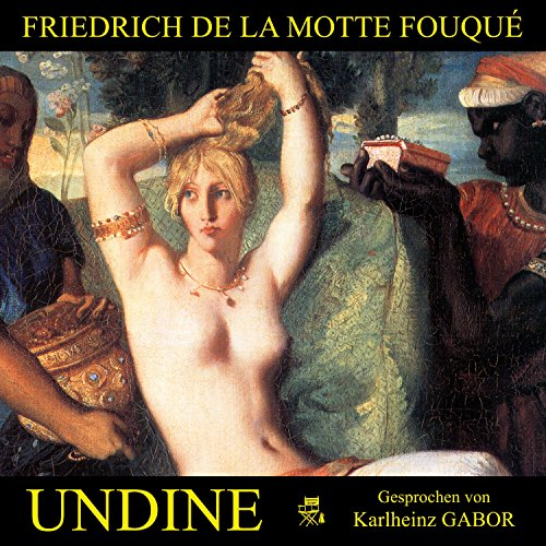 Undine                   By:                                                                                                                                 Friedrich de la Motte Fouqué                               Narrated by:                                                                                                                                 Karlheinz Gabor                      Length: 3 hrs and 11 mins     Not rated yet     Overall 0.0