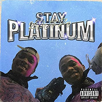 Stay Platinum