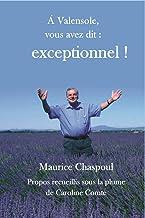 Livres Á VALENSOLE, VOUS AVEZ DIT : EXCEPTIONNEL ! PDF
