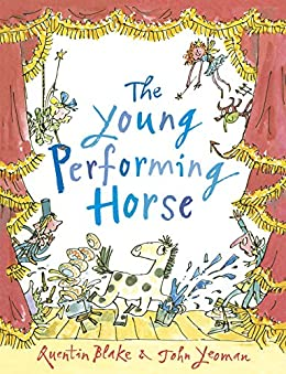 The Young Performing Horse (English Edition) par [John Yeoman, Quentin Blake]