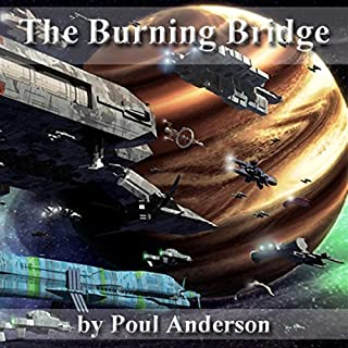 The Burning Bridge                   By:                                                                                                                                 Poul Anderson                               Narrated by:                                                                                                                                 Pat Bottino                      Length: 1 hr and 10 mins     31 ratings     Overall 2.8