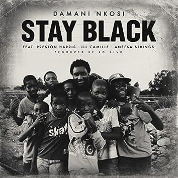 Stay Black (feat. Preston Harris, Ill Camille & Aneesa Strings) - Single