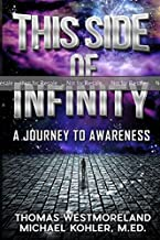 PROOF: This Side Of Infinity: A Journey to Awareness