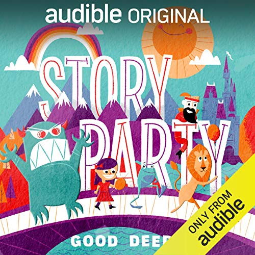 Story Party: Good Deeds audiobook cover art