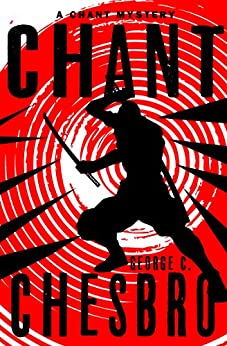Chant (The Chant Mysteries Book 1) by [George C. Chesbro]