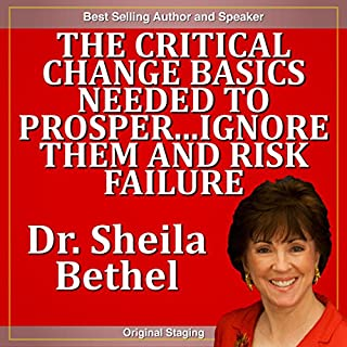 The Critical Change Basics Needed to Prosper...Ignore Them and Risk Failure cover art