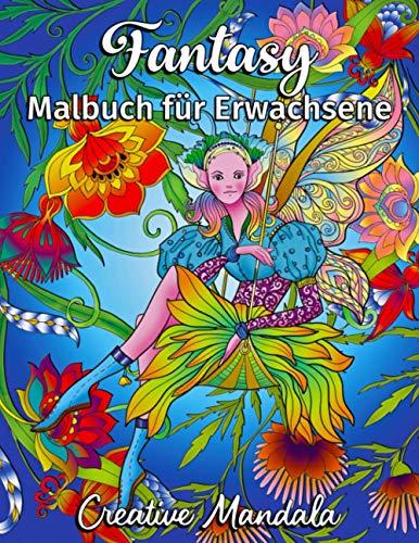 Fantasy - Malbuch für Erwachsene: 80 Malvorlagen mit Prinzessinnen, Einhörner, Meerjungfrauen, Feen, Elfen, Gnome, Drachen und mehr! Fantasy Malbuch mit Mandalas