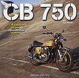 CB 750 - 4 cylindres qui ont révolutionné la moto