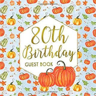 80th Birthday Guest Book: Autumn Leaves Pumpkin Themed Geometric Frame Keepsake Party Guestbook for 80 Bday Party - Pretty Blue, Orange & Gold Sign in ... for Email, Name and Address  - Square Size