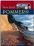 Reise durch Pommern: Ein Bildband mit Erinnerung an die Heimat