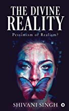 THE DIVINE REALITY: PESSIMISM OR REALISM?