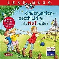 LESEMAUS Sonderbaende: Kindergarten-Geschichten, die Mut machen: Sechs Geschichten zum Anschauen und Vorlesen in einem Band