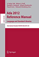 Ada 2012 Reference Manual. Language and Standard Libraries: International Standard ISO/IEC 8652/2012 (E) (Lecture Notes in Computer Science)