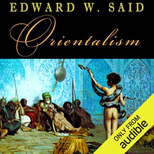 Orientalism                   De :                                                                                                                                 Edward Said                               Lu par :                                                                                                                                 Peter Ganim                      Durée : 19 h et 2 min     Pas de notations     Global 0,0