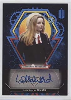 Lalla Ward #25/25 (Trading Card) 2016 Topps Dr. Who Extraterrestrial Encounters - Autographs - Blue #LAWA