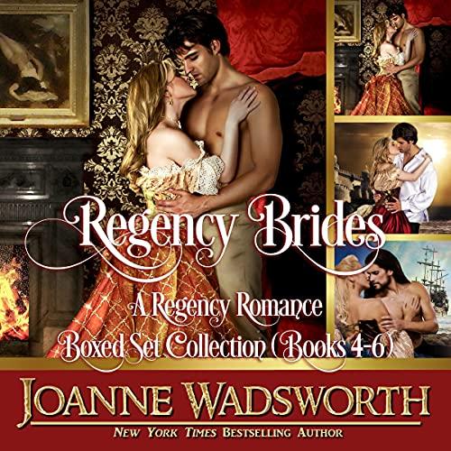 Regency Brides: A Regency Romance Boxed Set Collection (Books 4-6) cover art
