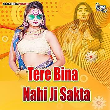 Tere Bina Nahi Ji Sakta