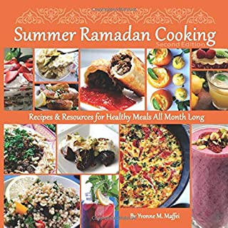 Summer Ramadan Cooking: Recipes & Resources for Healthy Cooking All Month Long