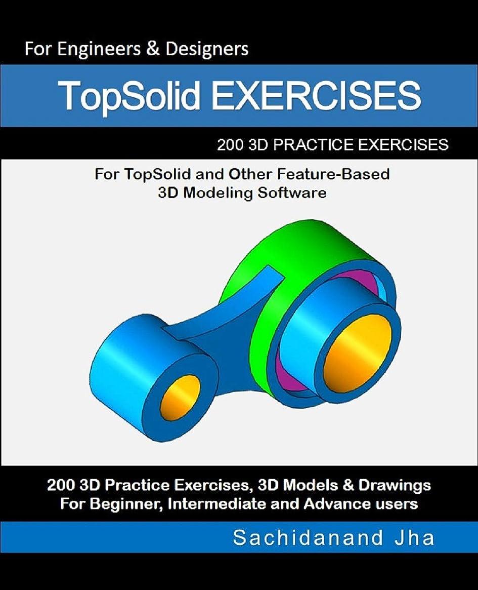 狂乱アクティブそれらTopSolid EXERCISES: 200 3D Practice Drawings For TopSolid and Other Feature-Based 3D Modeling Software (English Edition)