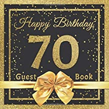 Happy Birthday 70 Guest Book: Message Logbook, Keepsake & Gift Book for 70th Birthday Party - 100 Pages for Family, Friends & Guests to leave their ... - Cover: Golden Glitter & Ribbon Design