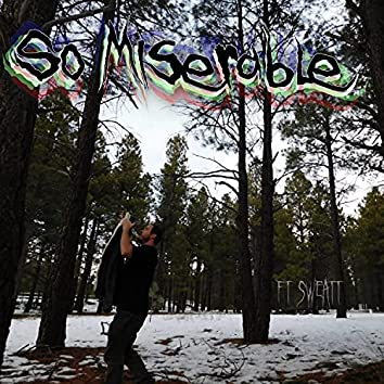 So Miserable (feat. SWEATT)