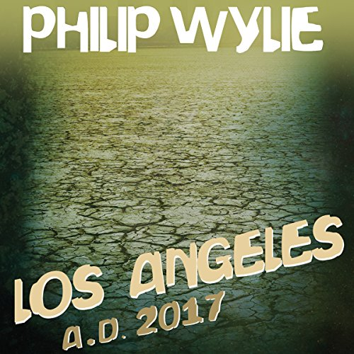 Los Angeles: A.D. 2017 audiobook cover art