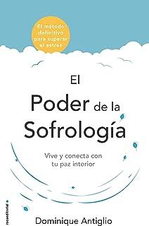 El poder de la sofrología: Vive y conecta con tu paz interior (Now Age) (Spanish Edition)