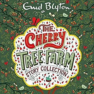 The Cherry Tree Farm Story Collection                   By:                                                                                                                                 Enid Blyton                               Narrated by:                                                                                                                                 Sarah Feathers                      Length: 14 hrs and 26 mins     13 ratings     Overall 4.8