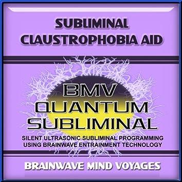 Subliminal Claustrophobia Aid