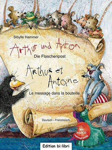Arthur und Anton: Die Flaschenpost: Le message dans la bouteille / Kinderbuch Deutsch-Französisch mit Audio-CD