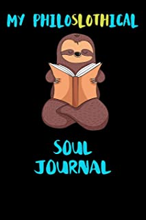 My Philoslothical Soul Journal: Blank Lined Notebook Journal Gift Idea For (Lazy) Sloth Spirit Animal Lovers