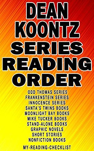 DEAN KOONTZ: SERIES READING ORDER: MY READING CHECKLIST: ODD THOMAS SERIES, FRANKENSTEIN SERIES, INNOCENCE SERIES, SANTA'S TWINS, MOONLIGHT BAY, MIKE TUCKER, GRAPHIC NOVELS