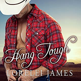 Hang Tough     Blacktop Cowboys Series, Book 8              By:                                                                                                                                 Lorelei James                               Narrated by:                                                                                                                                 Scarlet Chase                      Length: 8 hrs and 36 mins     248 ratings     Overall 4.6