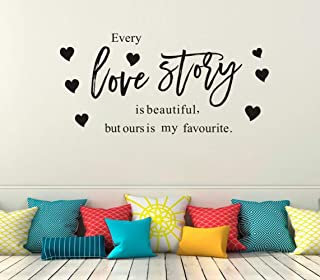 TOARTi Every Love Story is Beautiful, But Ours is My Favourite Wall Decal, Valentine Romantic Love Sticker, Positive Lettering Quote Bedroom Decoration