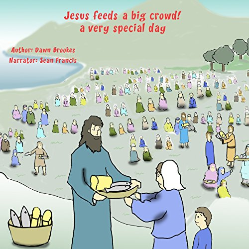 Jesus Feeds a Big Crowd: A Very Special Day audiobook cover art