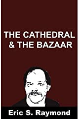 The Cathedral & the Bazaar Kindle Edition