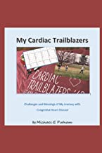 My Cardiac Trailblazers: Challenges and Blessings of My Journey with Congenital Heart Disease