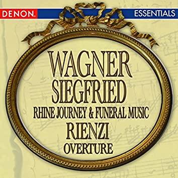 Wagner: Rienzi Overture - Siegfried's Rhine Journey - Siegfried's Funeral Music