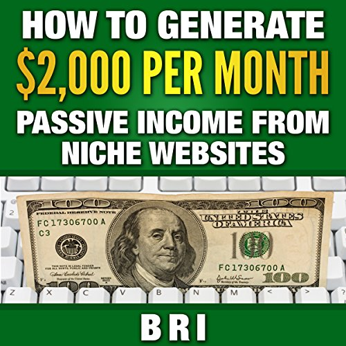 How to Generate $2000 Passive Income from Niche Websites audiobook cover art