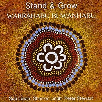Stand & Grow (Warrahabu Buwanhabu)