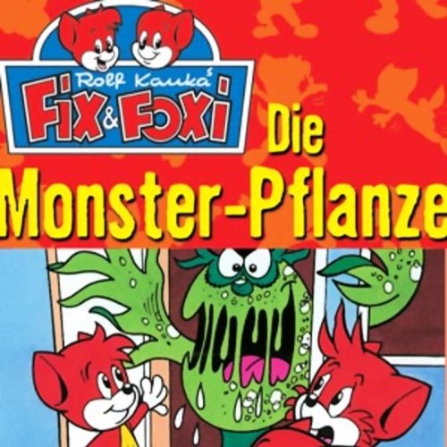 Die Monster-Pflanze (Fix & Foxi 2) audiobook cover art